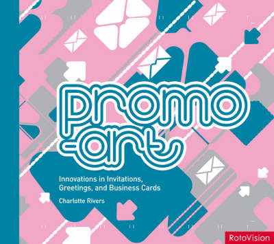 Promo-art: Innovations in Invitations, Greetings, and Business Cards