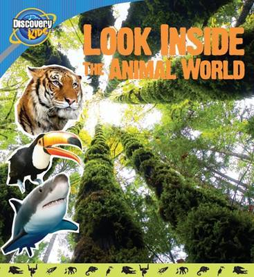 Look Inside the Animal World (Discovery Decoder Book)