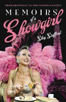 Memoirs of a Showgirl: From Brisvegas to the Champs Elysees