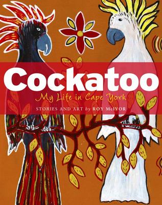 Cockatoo: My Life in Cape York