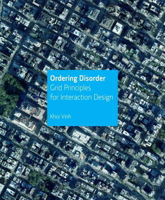 Ordering Disorder: Grid Principles for Interaction Design