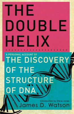The Double Helix (The Discovery of the Structure of DNA)