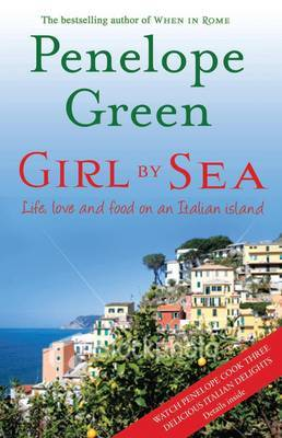 Girl by the Sea: Life, Love and Food on an Italian Island