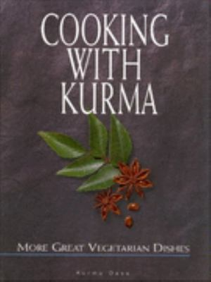 Cooking with Kurma: More Great Vegetarian Dishes