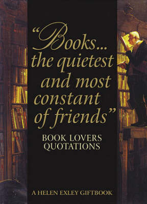 Books...the Quietest and Most Constant of Friends: Book Lovers Quotations