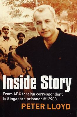 Inside Story: From ABC Foreign Correspondent to Singapore Prisoner 12988