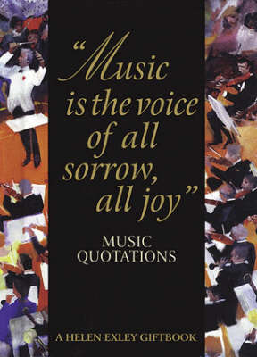 Music is the Voice of All Sorrow, All Joy: Music Quotations
