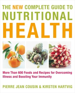 The New Complete Guide to Nutritional Health: More Than 600 Foods and Recipes for Overcoming Illness and Boosting Your Immunity