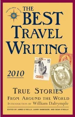 Best Travel Writing 2010: True Stories from Around the World