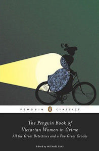 The Penguin Book of Victorian Women in Crime: The Great Female Detectives, Crooks, and Villainesses