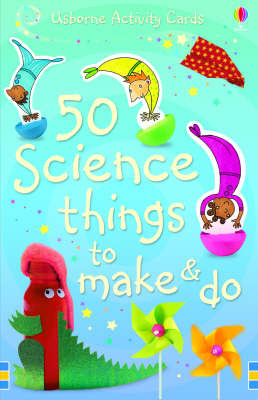 50 Science Things to Make and Do (Usborne Activity Cards)