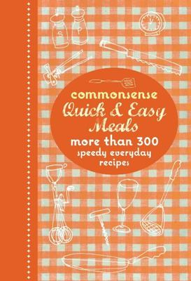 Commonsense Quick and Easy Meals