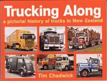 Trucking Along: a Pictorial History of Trucks in New Zealand