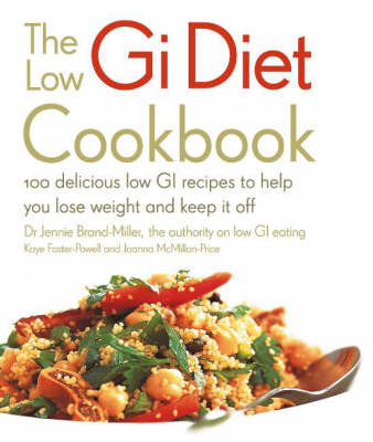The Low GI Diet Cookbook: 100 Delicious Low GI Recipes to Help You Lose Weight and Keep it Off