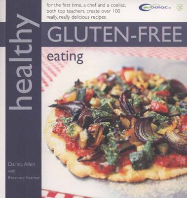 Healthy Gluten-free Eating : In Association with Coeliac UK