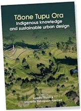 Taone Tupu Ora : indigenous knowledge and sustainable urban design