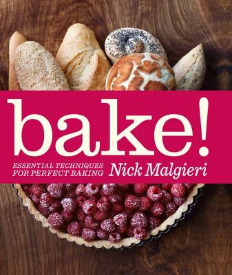Bake! : Essential Techniques for Perfect Baking