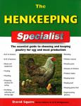 The Henkeeping Specialist : The Essential Guide to Choosing and Keeping Chickens for Egg and Meat Production