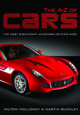 The A - Z of Cars: The Greatest Automobiles Ever Made