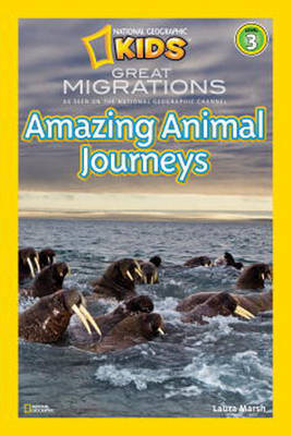Amazing Animal Journeys (National Geographic Kids: Great Migrations)