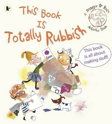 This Book is Totally Rubbish (Maggie & Rose Activity Books)