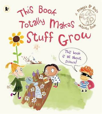 This Book Totally Makes Stuff Grow (Maggie & Rose Activity Books)