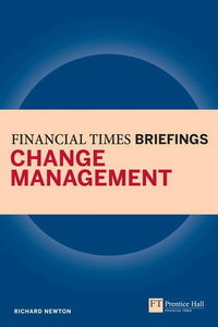 Financial Times Briefing: Change Management