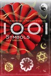 1001 Symbols: The Illustrated Key to the World of Symbols