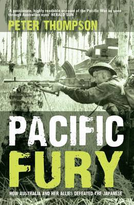 Pacific Fury : How Australia and Her Allies Defeated the Japanese