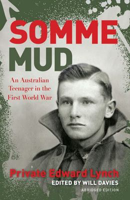 Somme Mud : An Australian Teenager in the First World War