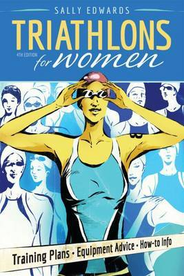 Triathlons for Women : Training Plans - Equipment Advice - How-to Info