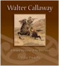 Walter Callaway: a maori warrior of the Boer War [Freight charge may apply]