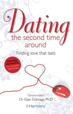 Dating the Second Time Around: Finding Love That Lasts