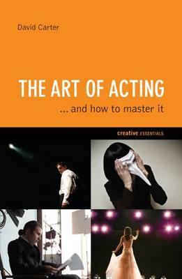 The Art of Acting: .and How to Master it