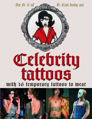 Celebrity Tattoos: The Ultimate in A-list Body Art