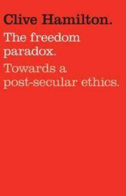 Freedom Paradox: Towards a Post-secular Ethics