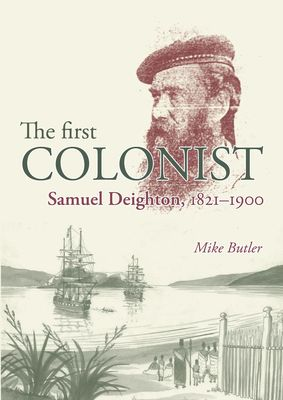 The First Colonist: Samuel Deighton, 1821-1900
