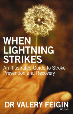 When Lightning Strikes: An Illustrated Guide to Stroke Prevention and Recovery