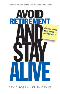 Avoid Retirement and Stay Alive