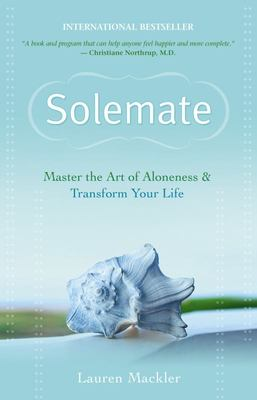 Solemate : Master the Art of Aloneness & Transform Your Life