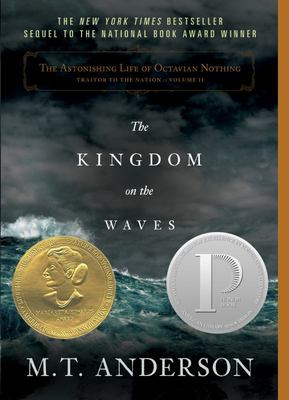 The Kingdom on the Waves (The Astonishing Life of Octavian Nothing #2)