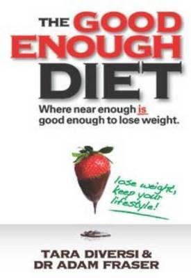 The Good Enough Diet: Where Near Enough May Actually Be Good Enough for Weight Loss