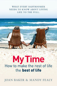 My Time: How to Make the Rest of Your Life the Best of Life