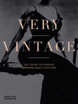 Very Vintage: The Guide to Vintage Patterns and Clothing