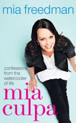 Mia Culpa: Confessions from the Watercooler of Life