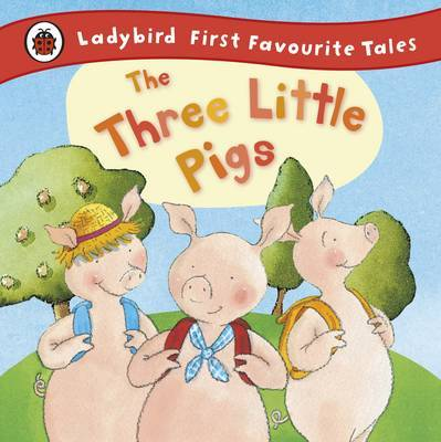 The Three Little Pigs (Ladybird First Favourite Tales)