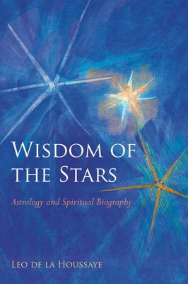 Wisdom of the Stars : Astrology and Spiritual Biography
