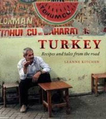Turkey : Recipes and Tales from the Road
