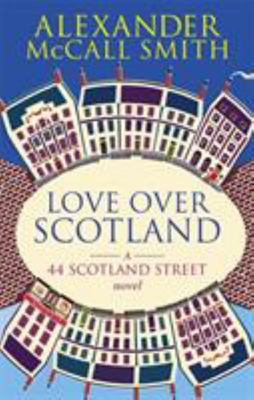 Love Over Scotland (44 Scotland Street #3)