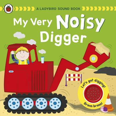 My Very Noisy Digger (A Ladybird Sound Book)